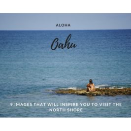 9 images that will inspire you to visit North Shore, Oahu, Hawaii