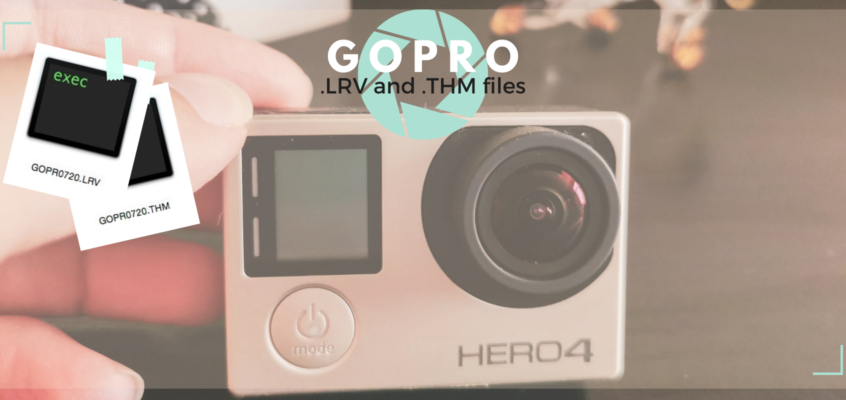 GoPro – .lrv & .thm files